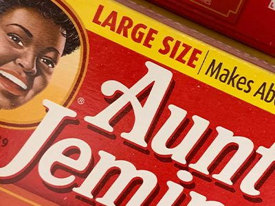 Rebranding Racist Stereotypes Aunt Jemima Syrup
